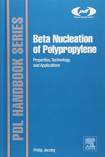 9781455775453: Beta Nucleation of Polypropylene: Properties, Technology, and Applications (Plastics Design Library)
