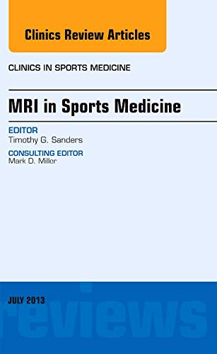 MRI in Sports Medicine, An Issue of Clinics in Sports Medicine, 1e (The Clinics: Orthopedics): ...