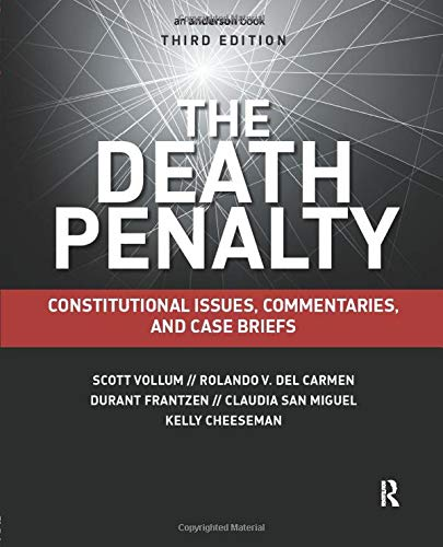 Death Penalty: Constitutional Issues, Commentaries, And Case: Scott Vollum Et.Al.