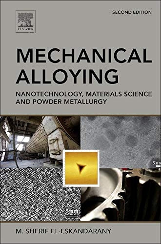 9781455777525: Mechanical Alloying: Nanotechnology, Materials Science and Powder Metallurgy