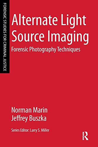 9781455777624: Alternate Light Source Imaging: Forensic Photography Techniques (Forensic Studies for Criminal Justice)
