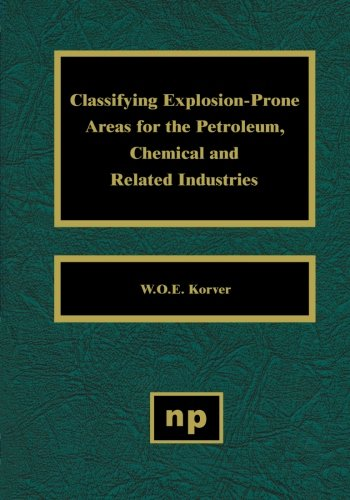 9781455778652: Classifying Explosion-Prone Areas for the Petroleum, Chemical and Related Industries