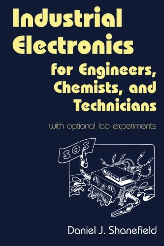 9781455778737: Industrial Electronics for Engineers, Chemists, and Technicians