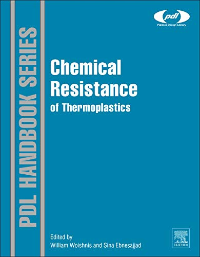 9781455778966: Chemical Resistance of Thermoplastics (Plastics Design Library)