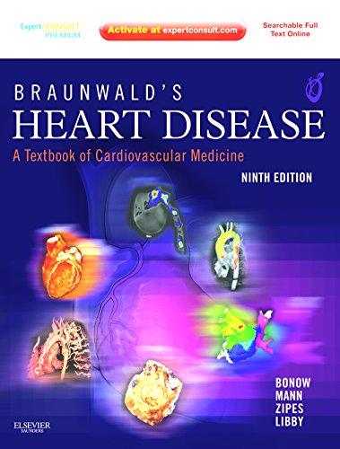 9781455779444: Braunwald's Heart Disease, a Textbook of Cardiovascular Medicine, 9th Edition, Volume 1