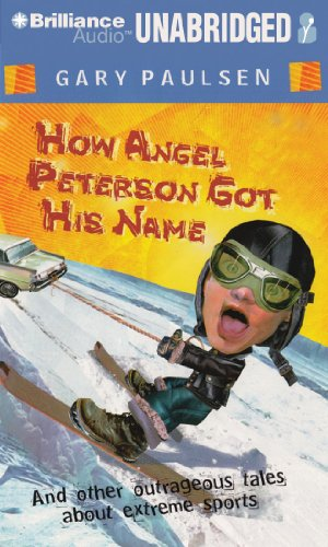 9781455801534: How Angel Peterson Got His Name: And Other Outrageous Tales about Extreme Sports