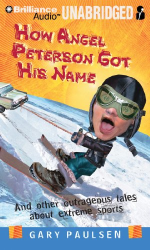 9781455801541: How Angel Peterson Got His Name: And Other Outrageous Tales about Extreme Sports