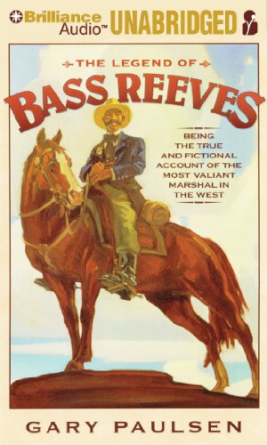 9781455801596: The Legend of Bass Reeves: Being the True and Fictional Account of the Most Valiant Marshal in the West