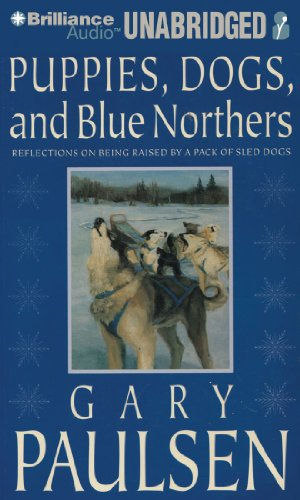 9781455801657: Puppies, Dogs, and Blue Northers: Reflections on Being Raised by a Pack of Sled Dogs