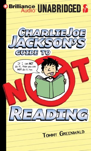 Charlie Joe Jackson's Guide to Not Reading(CD)(Unabr.): Tommy Greenwald