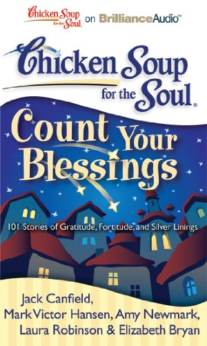 9781455803149: Chicken Soup for the Soul: Count Your Blessings: 101 Stories of Gratitude, Fortitude, and Silver Linings
