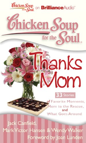 Chicken Soup for the Soul: Thanks Mom - 33 Stories of Favorite Moments, Mom to the Rescue, and What Goes Around (1455804460) by Canfield, Jack; Hansen, Mark Victor; Walker, Wendy