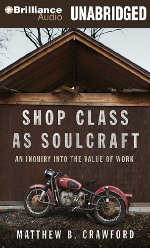 9781455805716: Shop Class as Soulcraft: An Inquiry into the Value of Work