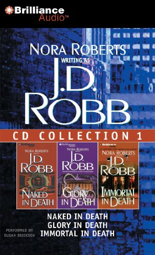 9781455805907: J. D. Robb CD Collection 1: Naked in Death, Glory in Death, Immortal in Death (In Death Series)