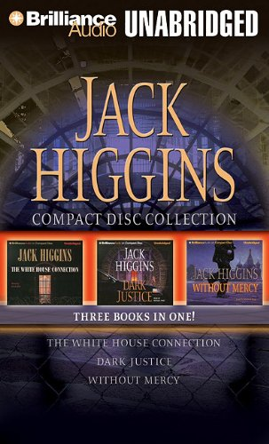 9781455806157: Jack Higgins CD Collection: The White House Connection, Dark Justice, and Without Mercy