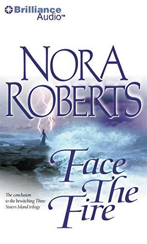 Face the Fire (Three Sisters Island Trilogy): Roberts, Nora
