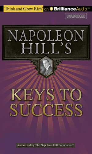 Napoleon Hill's Keys to Success: The 17 Principles of Personal Achievement (Think and Grow Rich) (9781455808731) by Napoleon Hill