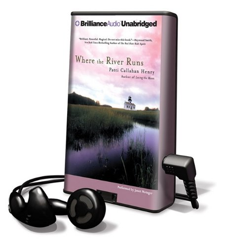 9781455809516: Where the River Runs (Playaway Adult Fiction)