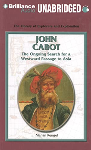 9781455811311: John Cabot: The Ongoing Search for a Westward Passage to Asia (The Library of Explorers and Exploration)
