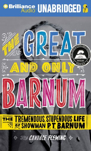 9781455811366: The Great and Only Barnum: The Tremendous, Stupendous Life of Showman P. T. Barnum
