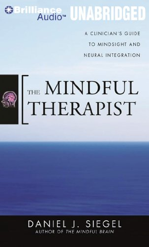9781455813070: The Mindful Therapist: A Clinician's Guide to Mindsight and Neural Integration