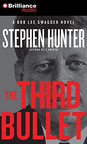 The Third Bullet (Bob Lee Swagger Series): Stephen Hunter