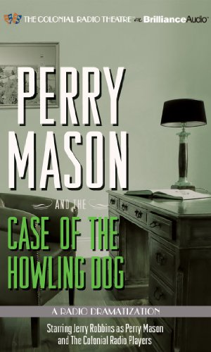 Perry Mason and the Case of the Howling Dog: A Radio Dramatization (Perry Mason Series) (9781455821983) by Gardner, Erle Stanley; Elliott, M. J.
