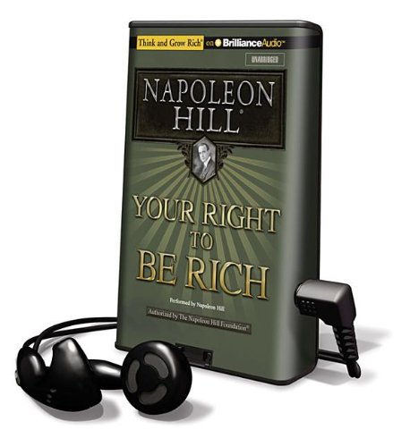 Your Right to Be Rich (Playaway Adult Nonfiction) (1455823325) by Napoleon Hill