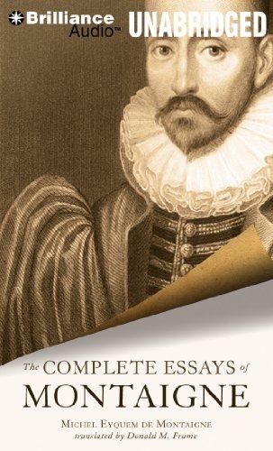 The Complete Essays of Montaigne: Library Edition: De Montaigne, Michel