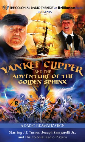 9781455831531: Yankee Clipper and the Adventure of the Golden Sphinx: A Radio Dramatization
