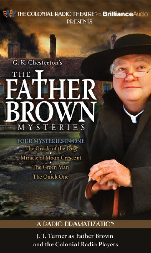 9781455835140: Father Brown Mysteries, The - The Oracle of the Dog, The Miracle of Moon Crescent, The Green Man, and The Quick One: A Radio Dramatization (Father Brown Series)