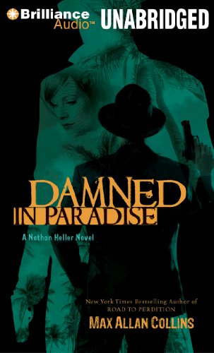 Damned in Paradise (Nathan Heller Series): Collins, Max Allan