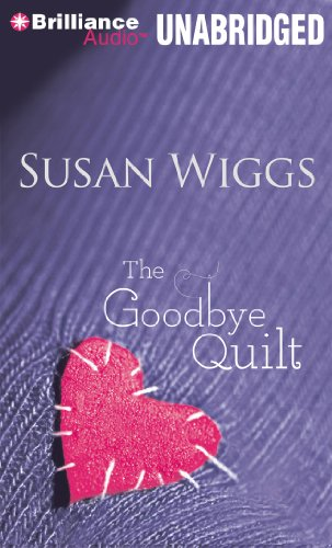The Goodbye Quilt: Wiggs, Susan