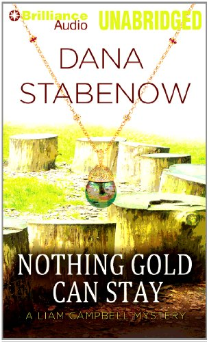 Nothing Gold Can Stay (Liam Campbell Mysteries Series): Stabenow, Dana