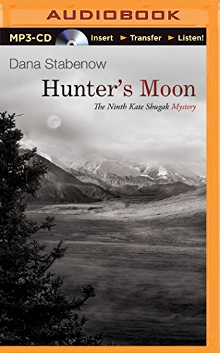 Hunter's Moon (Kate Shugak Series) (1455838047) by Dana Stabenow