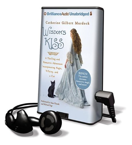 Wisdom's Kiss: A Thrilling and Romantic Adventure, Incorporating Magic, Villany, and a Cat: ...
