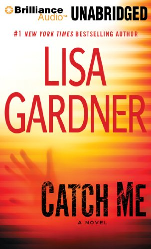 Catch Me: A Novel (Detective D. D. Warren): Gardner, Lisa