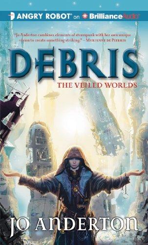 Debris (The Veiled Worlds Series): Anderton, Jo