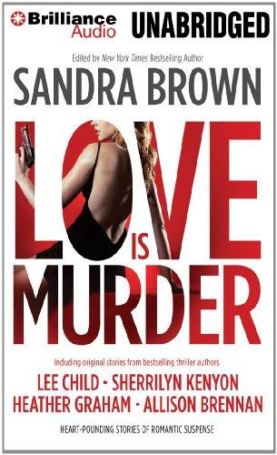 Love Is Murder (Thriller Anthologies): Sandra Brown (Editor)
