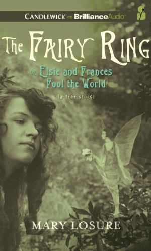 The Fairy Ring: Or Elsie and Frances Fool the World: Losure, Mary