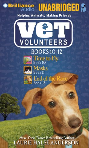 Vet Volunteers: Time to Fly / Masks / End of the Race: Library Edition: Anderson, Laurie ...