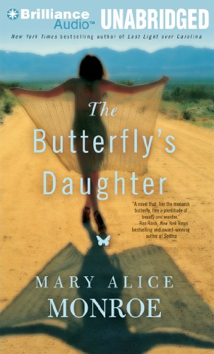 The Butterfly s Daughter: Mary Alice Monroe