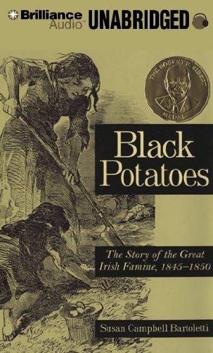 Black Potatoes: The Story of the Great Irish Famine, 1845-1850: Susan Campbell Bartoletti
