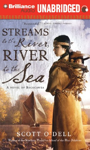 9781455857593: Streams to the River, River to the Sea (Sacagawea Novels)