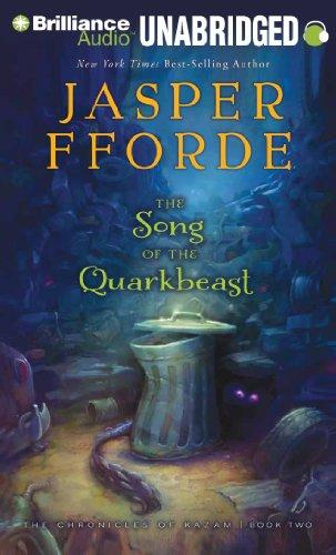 The Song of the Quarkbeast (The Chronicles of Kazam): Fforde, Jasper