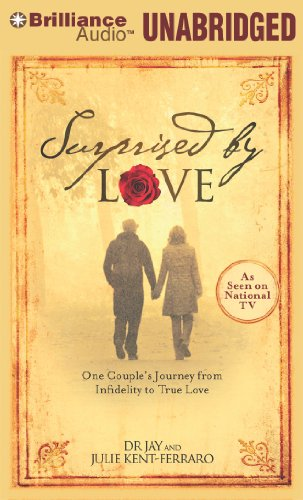 9781455860432: Surprised by Love: One Couple's Journey from Infidelity to True Love