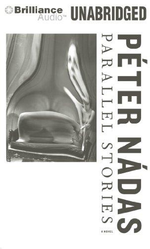 Parallel Stories: A Novel: Nadas, Peter