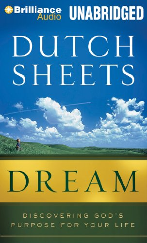 Dream: Discovering God's Purpose for Your Life (1455865036) by Dutch Sheets
