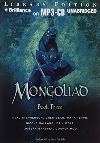 The Mongoliad: Book Three (The Mongoliad Cycle) (9781455868131) by Neal Stephenson; Erik Bear; Greg Bear; Joseph Brassey; Nicole Galland; Cooper Moo; Mark Teppo