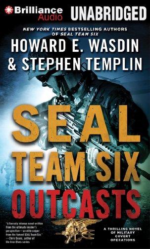 SEAL Team Six Outcasts: A Novel: Wasdin, Howard E.; Templin, Stephen